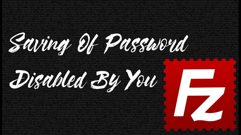 How To Enable Password Saving In Filezilla FTP Client