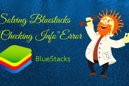 Bluestacks Checking Info Error